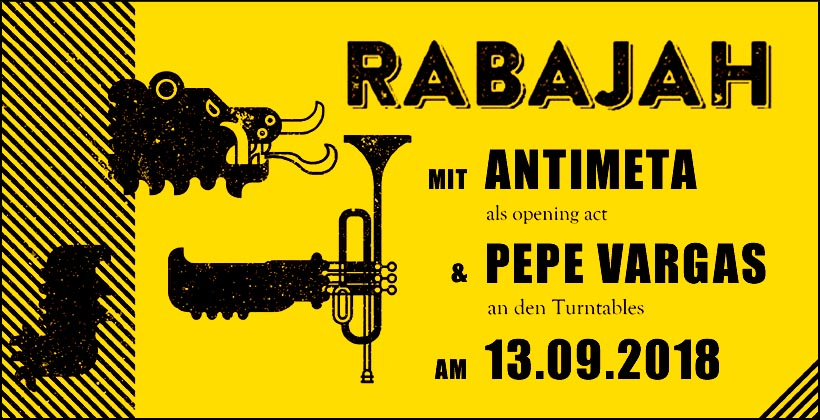 Live RABAJAH + ANTIMETA + PEPE Party @ Badehaus Berlin